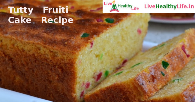 Tutty Fruiti Cake Recipe